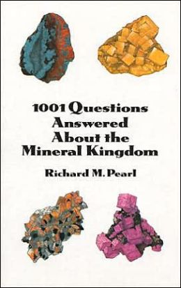 1001 Questions Answered About the Mineral Kingdom