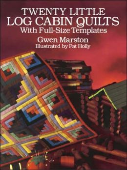 Twenty Little Log Cabin Quilts: With Full-Size Templates