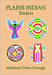 Plains Indian Stickers: 24 Full-Color Pressure-Sensitive Designs