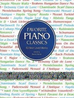 Favorite Piano Classics: 83 Best-Loved Works: (Sheet Music)