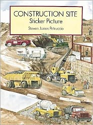 Construction Site Sticker Picture: With 52 Reusable Peel-and-Apply Stickers