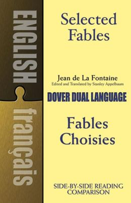 Selected Fables/Fables Choisies: A Dual-Language Book