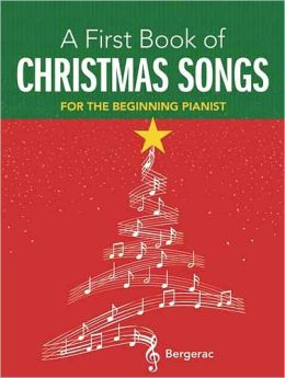 My First Book of Christmas Songs: 20 Favorite Songs in Easy Piano Arrangements: (Sheet Music)