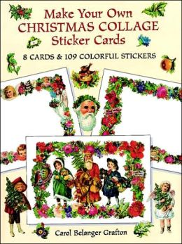 Make Your Own Christmas Collage Sticker Cards: 8 Cards and 109 Colorful Stickers