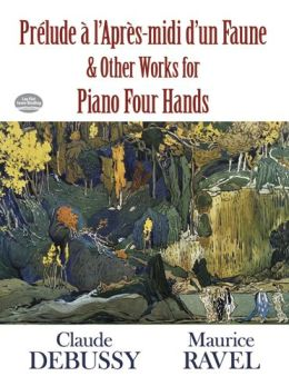Prelude a l'Apres-midi d'un Faune and Other Works for Piano Four Hands