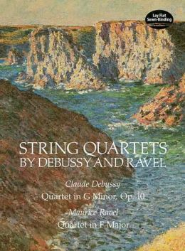String Quartets by Debussy and Ravel: Quartet in G Minor, Op. 10/Debussy; Quartet in F Major/Ravel
