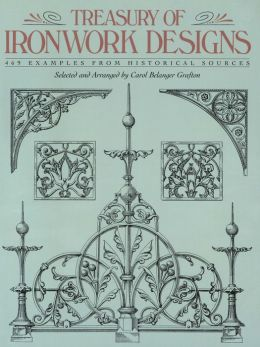 Treasury of Ironwork Designs: 469 Examples from Historical Sources