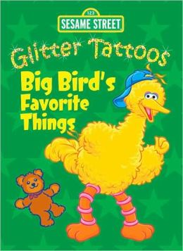 Sesame Street Glitter Tattoos Big Bird's Favorite Things