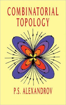 Combinatorial Topology: (Three Volumes Bound as One)