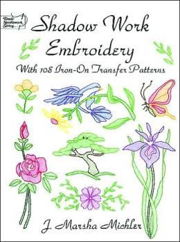 Shadow Work Embroidery: With 108 Iron-On Transfer Patterns