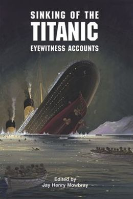 The Sinking of the Titanic: Eyewitness Accounts