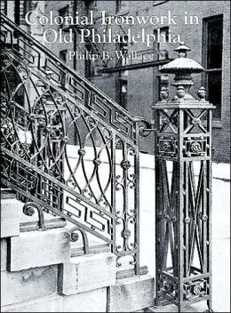 Colonial Ironwork in Old Philadelphia