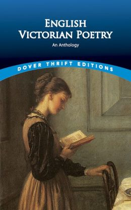 English Victorian Poetry ( Dover Thrift Edition Series): An Anthology