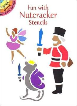 Fun with Nutcracker Stencils
