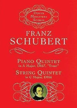 Piano Quintet in A Major, D667, Trout; String Quintet in C Major, D956
