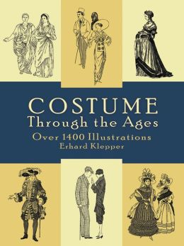 Costume Through the Ages: Over 1400 Illustrations