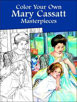 Color Your Own Mary Cassatt Masterpieces