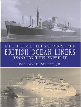 Picture History of British Ocean Liners: 1900 to the Present