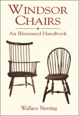Windsor Chairs: An Illustrated Handbook