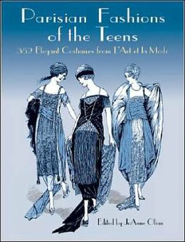 Parisian Fashions of the Teens: 352 Elegant Costumes from L'Art et la Mode
