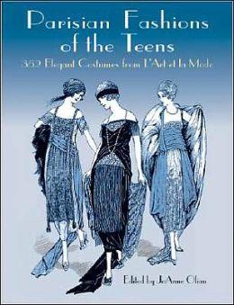 Parisian Fashions of the Teens: 352 Elegant Costumes from L'Art et la Mode
