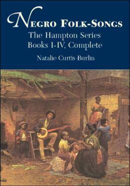 Negro Folk-Songs: Books I-IV Complete