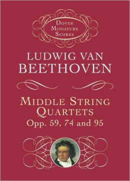 Dover Miniature Scores: Middle String Quartets: Opp. 59, 74, and 95