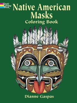 Native American Masks: Coloring Book