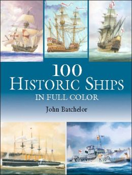 100 Historic Ships in Full Color