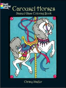 Carousel Horses: Stained Glass Coloring Book