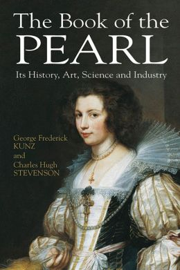 The Book of Pearl: Its History, Art, Science, and Industry