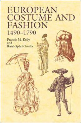 European Costume and Fashion, 1490-1790