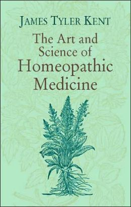 Art and Science of Homeopathic Medicine