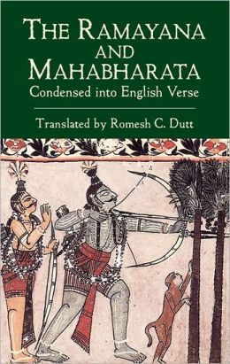 The Ramayana and the Mahabharata Condensed into English Verse