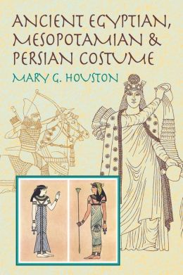 Ancient Egyptian, Mesopotamian and Persian Costume