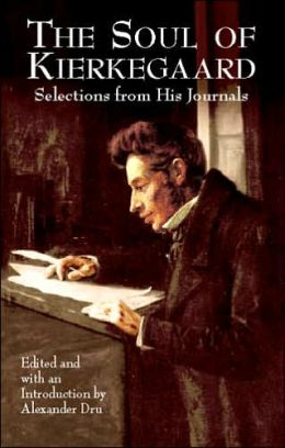 The Soul of Kierkegaard: Selections from His Journal