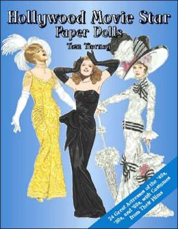 Hollywood Movie Star Paper Dolls: 24 Great Actresses with Costumes from Their Films