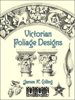 Victorian Foliage Designs (Dover Pictorial Archive Series)