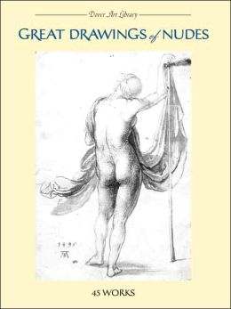 Great Drawings of Nudes: 45 Works (Dover Art Library Series)