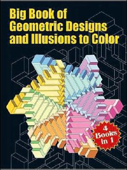 Big Book of Geometric Designs and Illusions to Color (Dover Pictorial Archive Series): Spyros Horemis - 4 Books in 1