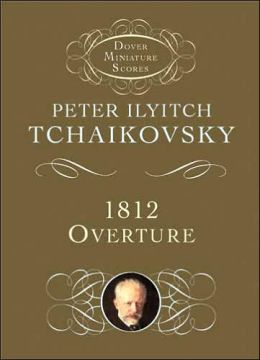 Peter Ilyitch Tchaikovsky: 1812 Overture, Op.49