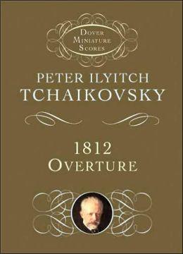 Peter Ilyitch Tchaikovsky: 1812 Overture, Op.49