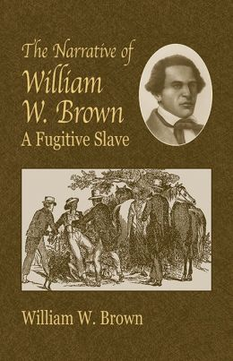 The Narrative of William W. Brown: A Fugitive Slave