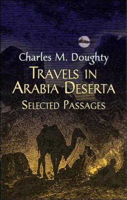 Travels in Arabia Deserta: Selected Passages
