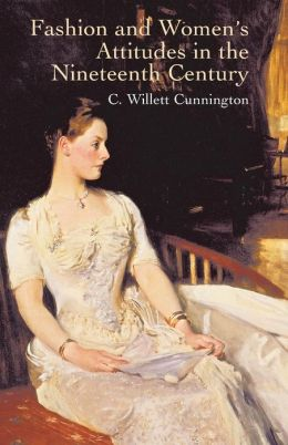 Fashion and Women's Attitudes in the Nineteenth Century
