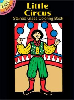 Little Circus Stained Glass Coloring Book