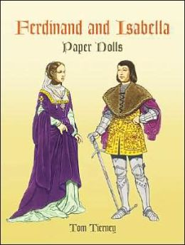 Ferdinand and Isabella: Paper Dolls