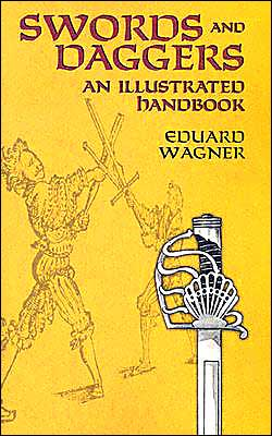 Swords and Daggers: An Illustrated Handbook