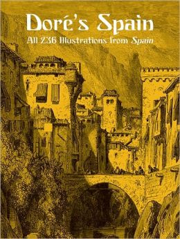 Dore's Spain: All 235 Illustrations from Spain