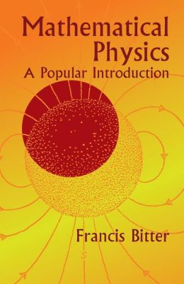 Mathematical Physics: A Popular Introduction